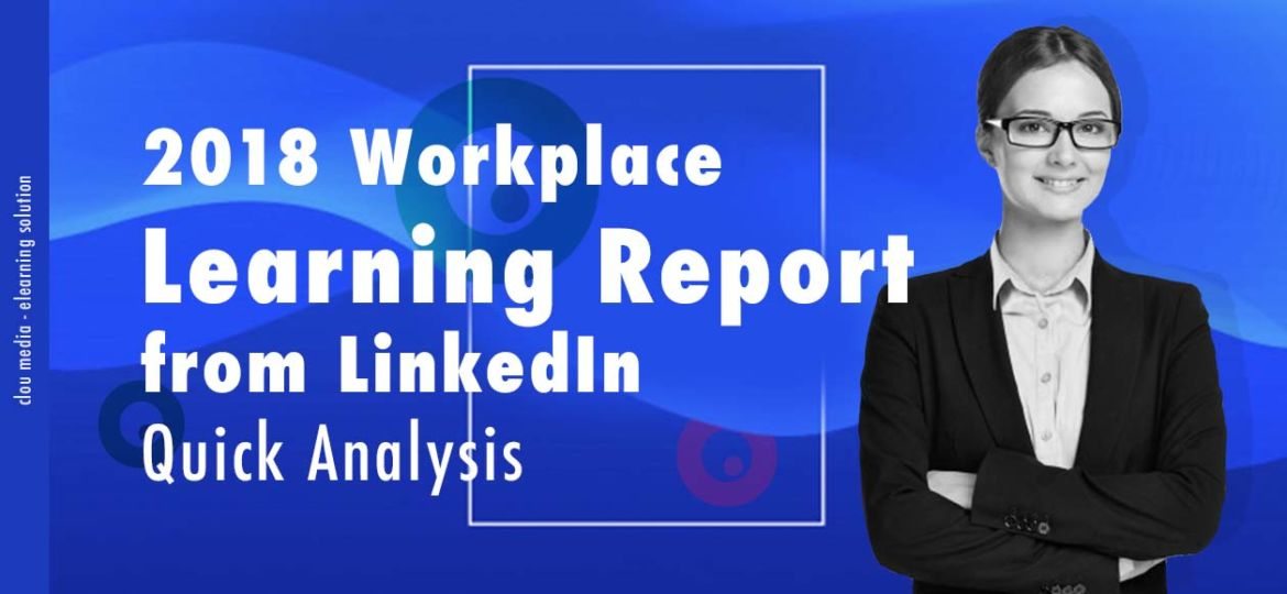2018 Workplace Learning Report from LinkedIn - Quick Analysis