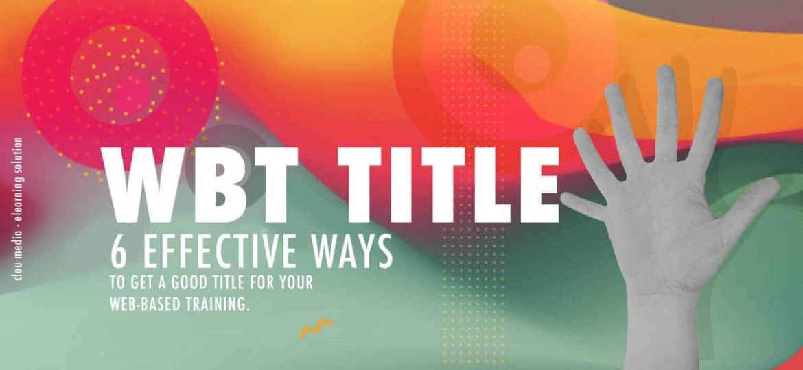 6 effective golden ways to get a good title for your WBT
